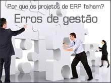 Por que os projetos de ERP falham? Erros de gestão