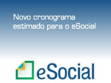 Novo cronograma estimado para o eSocial