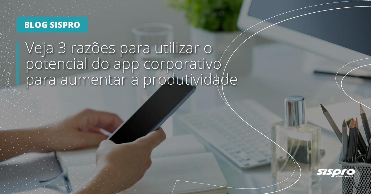 como o app corporativo aumenta a produtividade
