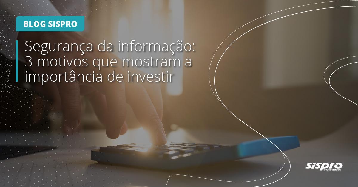por que investeir na segurança da informação