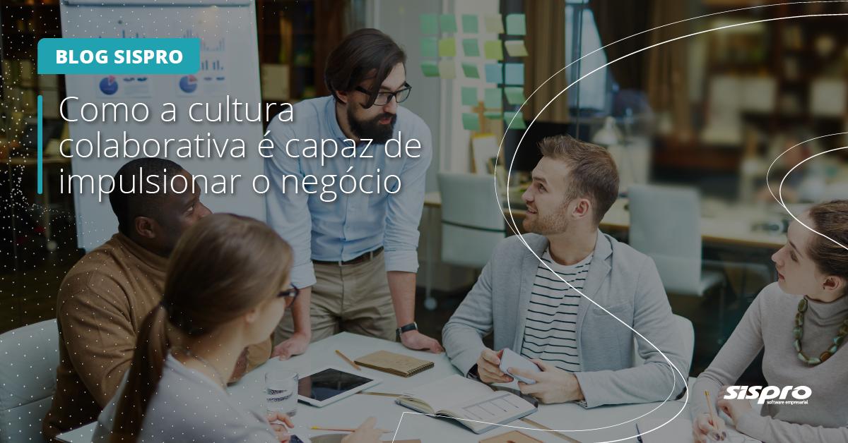 como a cultura colaborativa impulsiona os negócios