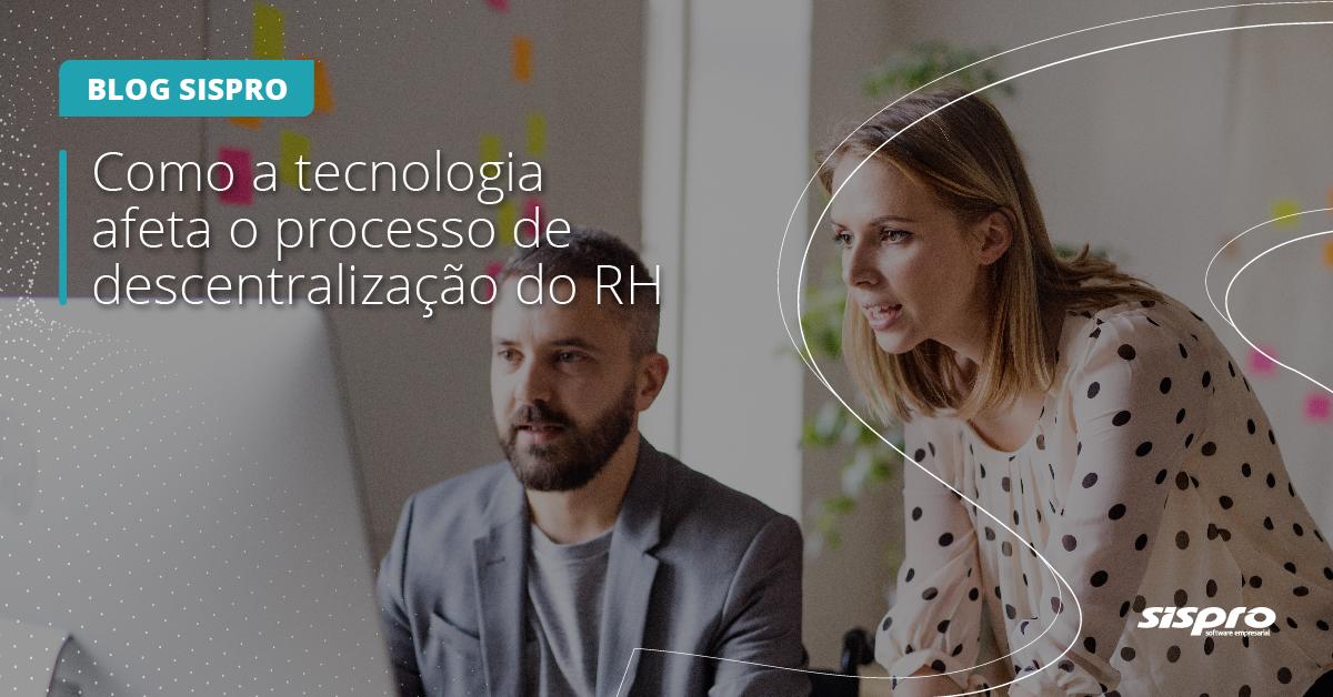 como a tecnologia impacta na descentralização do RH