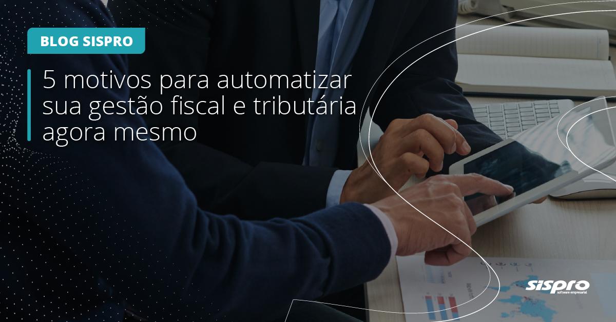 qual a importância de automatizar a gestão fiscal