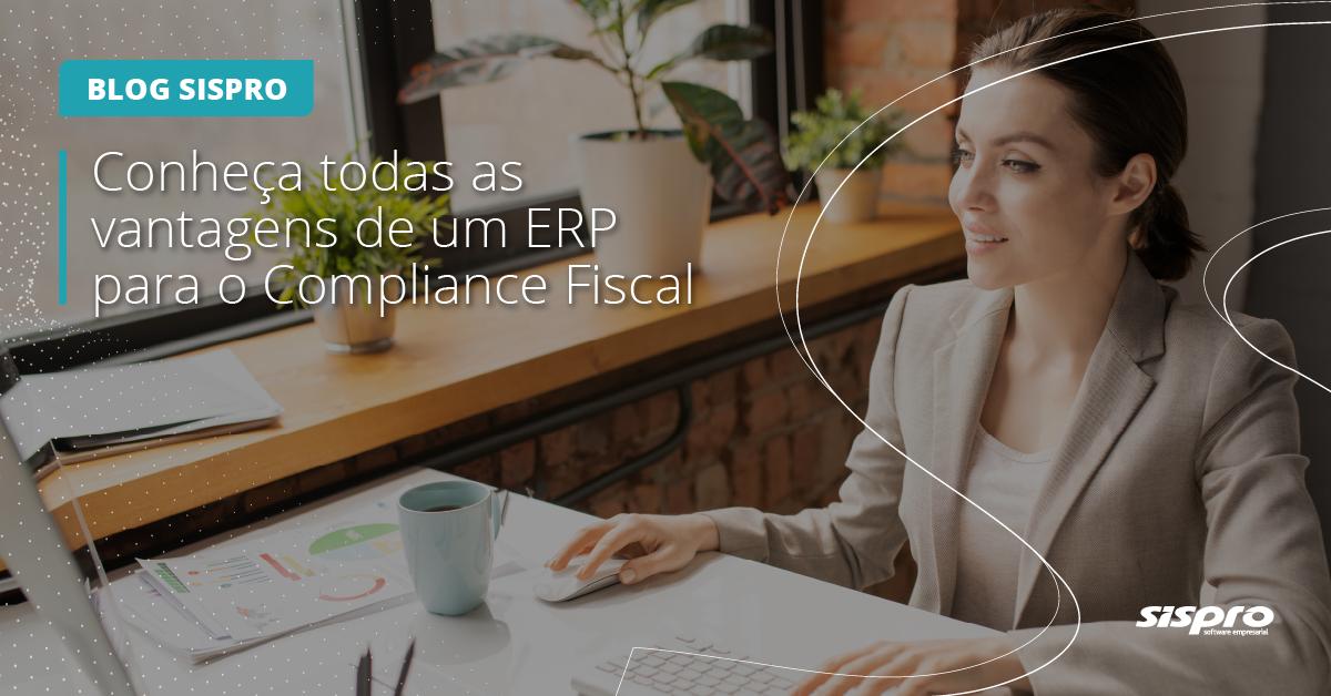 como o erp beneficia o compliance fiscal da empresa