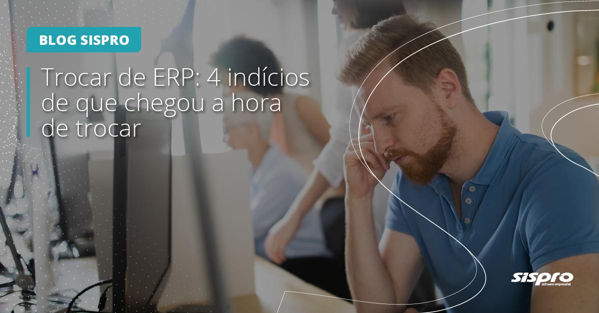 qual o momento ideal para trocar o ERP da empresa