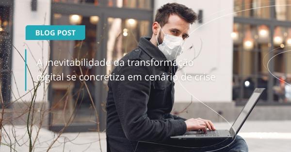 qual a importância da transformação digital em tempo de crise