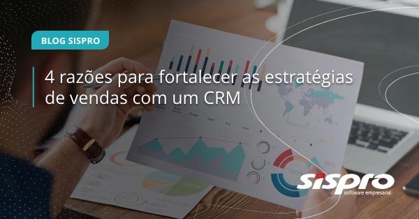 Como o CRM fortalece as estratégias de vendas