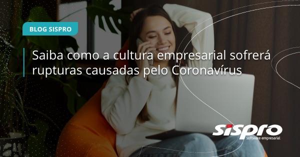 como o coronavírus impacta a cultura empresarial