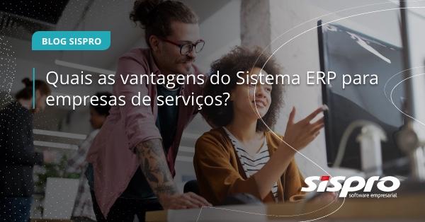 quais as vantagens do sistema erp para empresas de serviços