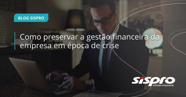 como preservar a gestão financeira na crise