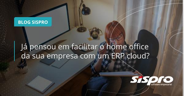 como o erp cloud facilita o home office