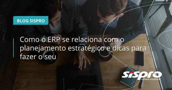como o ERP ajuda no planejamento estratégico