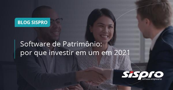 Software de Patrimônio : por que investir em um em 2021